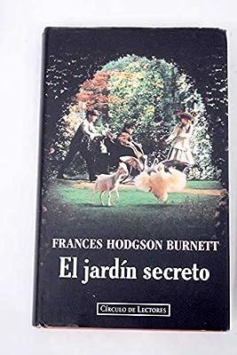 El jardin secreto: Amazon.es: Burnett, Frances Hodgson: Libros