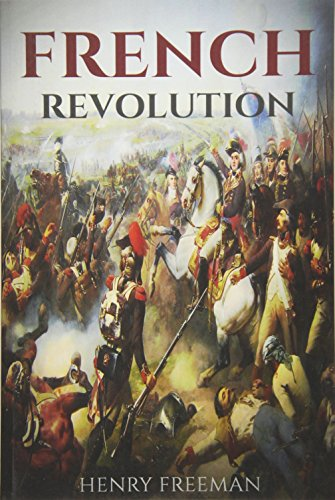 French Revolution: A History From Beginning to End