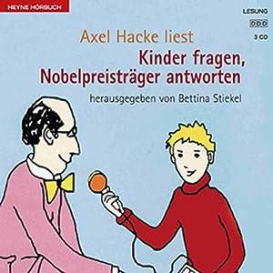 Kinder fragen, Nobelpreisträger antworten Hörbuch