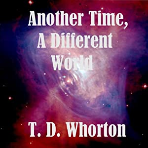 Another Time, A Different World Audiobook