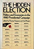 the 1980 presidential election - The Hidden Election: Politics and Economics in the 1980 Presidential Campaign