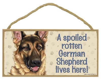 (SJT61937) A spoiled rotten German Shepherd lives here wood sign plaque 5