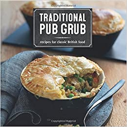 Traditional pub grub recipes for classic british food ryland traditional pub grub recipes for classic british food ryland peters small 9781849758291 amazon books forumfinder Image collections