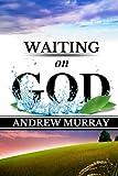 Andrew Murray: Waiting On God (Original Edition) (Andrew Murray Books) (Volume 4)