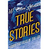 True Stories from the Files of the FBI: America's Most Notorious Gangsters, Mobsters and Mafia Members