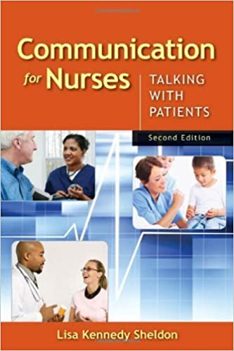 Communication For Nurses: Talking With Patients by Lisa Kennedy Sheldon (2009-08-01)
