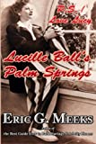 P.S. I Love Lucy: Lucille Ball's Palm Springs