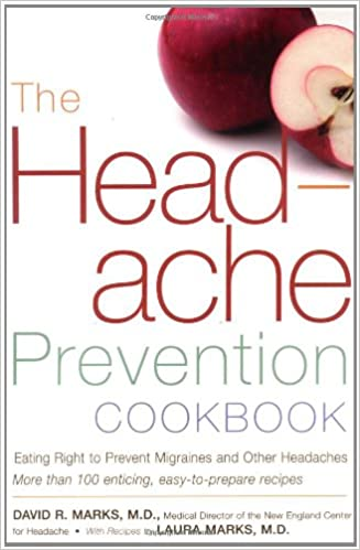 The Headache Prevention Cookbook: Eating Right to Prevent