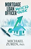The key to a new, successful, and highly profitable career in the mortgage sales industry is at your fingertips!       In his tell-all guide to achieving your goals as a mortgage loan officer, Michael D. Zuren, PhD, outlines the steps ...
