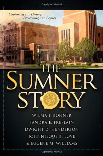Books : The Sumner Story: Capturing Our History Preserving Our Legacy