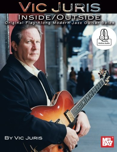 Modern Jazz Guitar (Vic Juris Inside/Outside: Original Play-Along Modern Jazz Guitar Solos)