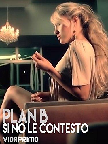 Plan B - Si No Le Contesto
