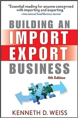 Building an Import / Export Business: Kenneth D  Weiss