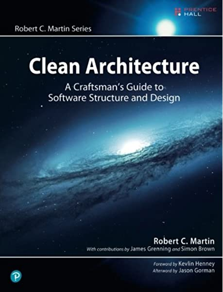 Clean Architecture A Craftsman S Guide To Software Structure And Design Robert C Martin Series Martin Robert C 9780134494166 Amazon Com Books
