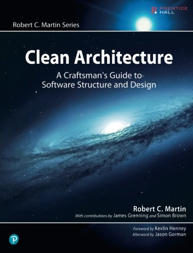 Clean Architecture: A Craftsman's Guide to Software Structure and Design (Robert C. Martin Series) cover