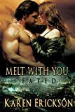 Melt With You: Fated, Book 4