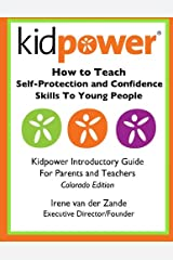 How to Teach Self-Protection and Confidence Skills to Young People: Kidpower Introductory Guide for Parents and Teachers Colorado Edition Paperback