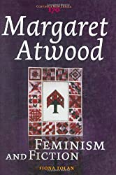 Margaret Atwood: Feminism and Fiction. (Costerus New)