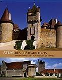 Image de Atlas des châteaux forts : Maisons fortes et forteresses de France