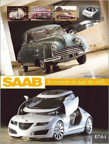 Saab : Les voitures du pays des trolls: Amazon.es: Xavier Chauvin: Libros en idiomas extranjeros