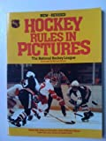 Hockey Rules in Pictures, National Hockey League Staff, 0399514805
