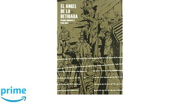 Angel De La Retirada,El (Chispa): Amazon.es: Paco Roca, Sergueï Dounovetz, Maximiliano Luchini, Ed Carosia, Manu Vidal, Stéphane Corbinais: Libros