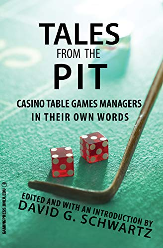 (Tales from the Pit: Casino Table Games Managers in Their Own Words (Gambling Studies Series))