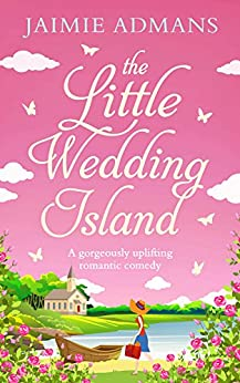The Little Wedding Island: the perfect holiday beach read for 2018 by [Admans, Jaimie]