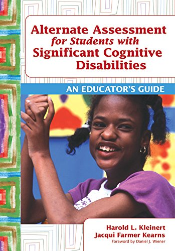 Alternate Assessment for Students with Significant Cognitive Disabilities: An Educator's Guide