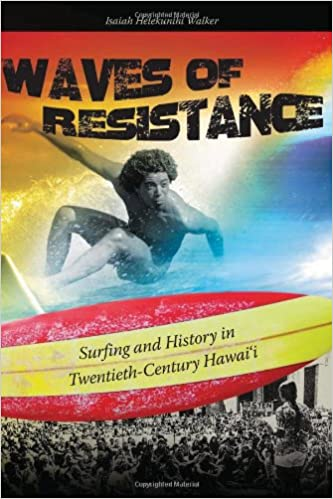 edc7ffd1cd9f20 Waves of Resistance  Surfing and History in Twentieth-Century Hawai i  Paperback – February 28