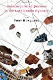 Unincorporated Persons in the Late Honda Dynasty, Tony Hoagland, 1555975496