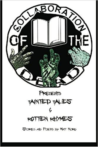 Tainted Tales & Rotten Rhymes (Collaboration of the Dead Presents Book 2)