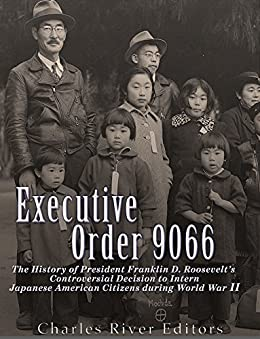 the executive order 9066 of president franklin d roosevelt Franklin roosevelt japanese internment - franklin roosevelt signed executive order 9066 resulting in the relocation of people with american japanese heritage to internment camps.