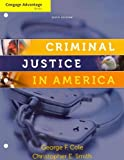 Cengage Advantage Books: Criminal Justice in America, Cole, George F. and Smith, Christopher E., 049581136X