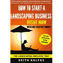 How to Start a Landscaping Business: RIGHT NOW With NO Startup Money