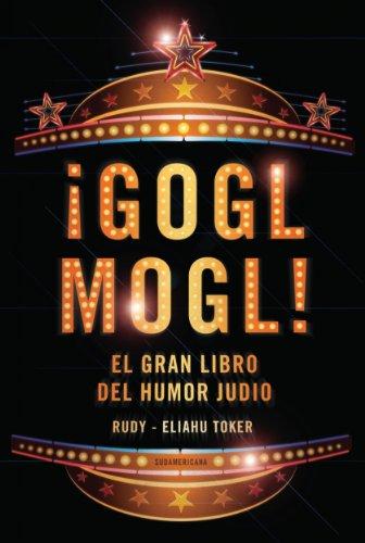¡Gogl Mogl!: El gran libro del humor judío (Spanish - Gogls