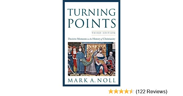 Turning points decisive moments in the history of christianity turning points decisive moments in the history of christianity kindle edition by mark a noll religion spirituality kindle ebooks amazon fandeluxe Gallery