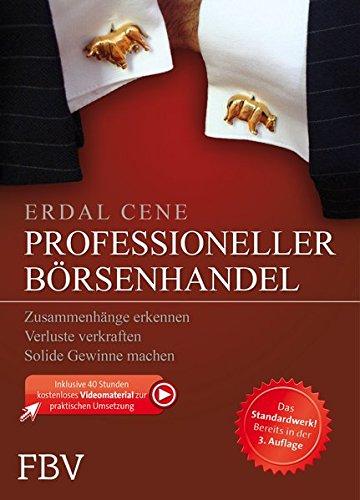 Professioneller Börsenhandel: Zusammenhänge erkennen, Verluste verkraften, solide Gewinne machen Gebundenes Buch – 9. August 2013 Erdal Cene FinanzBuch Verlag 3898798410 Börse - Börsenhandel