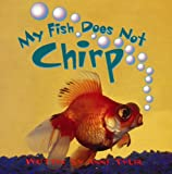 My Fish Does Not Chirp, MCP Staff, 081361483X