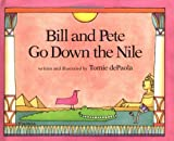 Bill and Pete Go down the Nile, Tomie dePaola, 0399213953