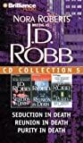 J. D. Robb CD Collection 5: Seduction in Death, Reunion in Death, Purity in Death (In Death Series)