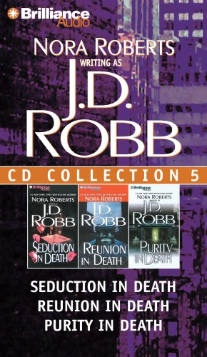 J. D. Robb CD Collection 5: Seduction in Death, Reunion in Death, Purity in Death (In Death Series) by Brand: Brilliance Audio on CD