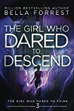 The Girl Who Dared to Think 3: The Girl Who Dared to Descend (Volume 3)