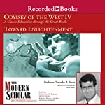 The Modern Scholar: Odyssey of the West IV: A Classic Education through the Great Books: Towards Enlightenment | Timothy Shutt,Fred E. Baumann,Thomas F. Madden