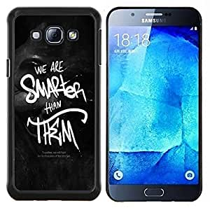"For Samsung Galaxy A8 ( A8000 ) , S-type Somos más inteligentes que ellos"" - Arte & diseño plástico duro Fundas Cover Cubre Hard Case Cover"