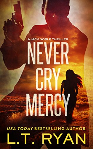 Never cry mercy jack noble 10 kindle edition by lt ryan never cry mercy jack noble 10 by ryan lt fandeluxe Gallery