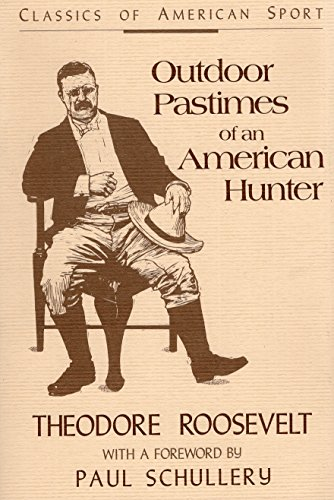 Outdoor Pastimes of an American Hunter (Classics of American - Stores Roosevelt Field