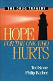 img - for Hope for the One Who Hurts - The Drug Tragedy book / textbook / text book