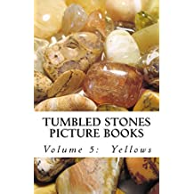 Yellows (Tumbled Stones Picture Books: Book 5)