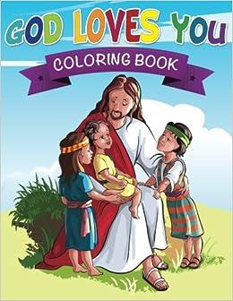 God Loves You Coloring Book Speedy Publishing Llc 9781633837485